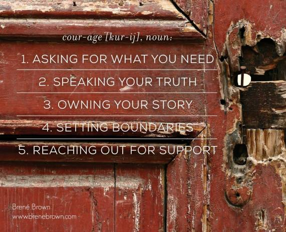 Courage via brenebrown.com