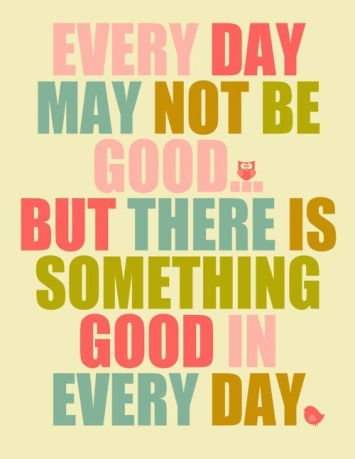 something-good-in-every-day-cute-inspirational-quote